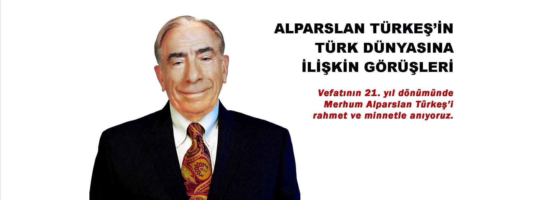 Alparslan Türkeş'in Türk Dünyasına İlişkin Görüşleri